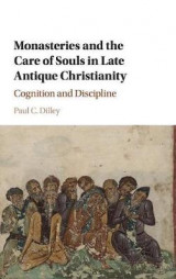 Omslag - Monasteries and the Care of Souls in Late Antique Christianity