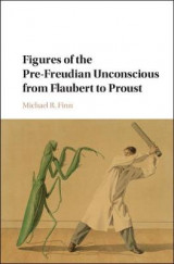 Omslag - Figures of the Pre-Freudian Unconscious from Flaubert to Proust