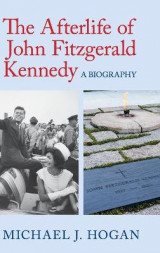 Omslag - The Afterlife of John Fitzgerald Kennedy