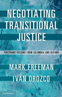 Negotiating Transitional Justice av Mark Freeman og Ivan Orozco (Innbundet)