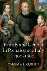 Omslag - Family and Gender in Renaissance Italy, 1300-1600