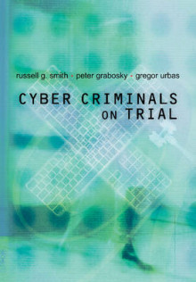 Cyber Criminals on Trial av Russell G. Smith, Peter Grabosky og Gregor Urbas (Heftet)