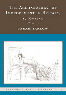 The Archaeology of Improvement in Britain, 1750-1850 av Sarah Tarlow (Heftet)