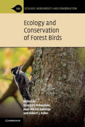 Ecology and Conservation of Forest Birds (Heftet)