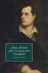 Omslag - Lord Byron and Scandalous Celebrity