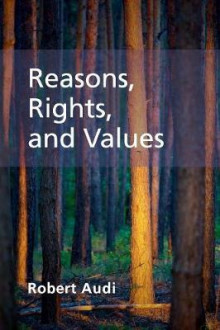 Reasons, Rights, and Values av Robert Audi (Heftet)