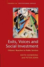 Exits, Voices and Social Investment av Keith Dowding og Peter John (Heftet)