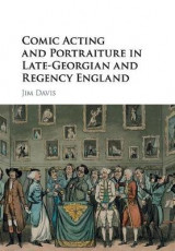 Omslag - Comic Acting and Portraiture in Late-Georgian and Regency England