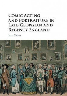 Comic Acting and Portraiture in Late-Georgian and Regency England av Jim Davis (Heftet)