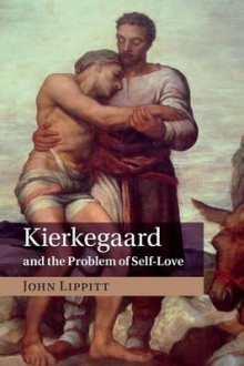 Kierkegaard and the Problem of Self-Love av John Lippitt (Heftet)