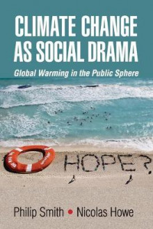 Climate Change as Social Drama av Philip Smith og Nicolas Howe (Heftet)