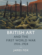 British Art and the First World War, 1914-1924 av James Fox (Heftet)