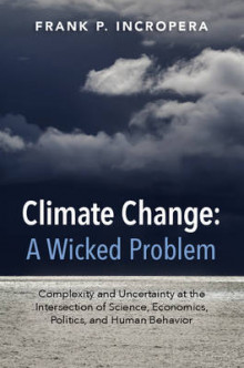 Climate Change: A Wicked Problem av Frank P. Incropera (Heftet)