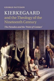 Kierkegaard and the Theology of the Nineteenth Century av Professor George Pattison (Heftet)