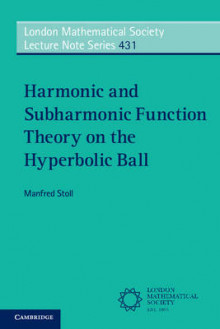 Harmonic and Subharmonic Function Theory on the Hyperbolic Ball av Manfred Stoll (Heftet)