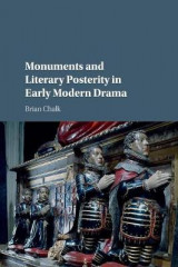 Omslag - Monuments and Literary Posterity in Early Modern Drama