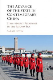 The Advance of the State in Contemporary China av Sarah Eaton (Heftet)