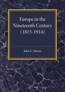 Europe in the XIX Century (1815-1914) av John E. Morris (Heftet)