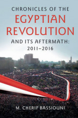 Omslag - Chronicles of the Egyptian Revolution and its Aftermath: 2011-2016