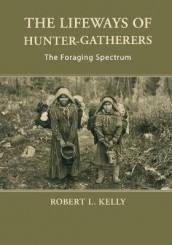 The Lifeways of Hunter-Gatherers av Robert L. Kelly (Heftet)