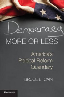 Democracy More or Less av Bruce E. Cain (Heftet)