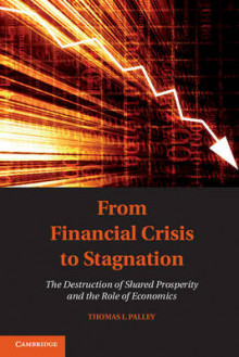 From Financial Crisis to Stagnation av Thomas I. Palley (Heftet)