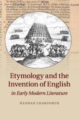 Omslag - Etymology and the Invention of English in Early Modern Literature