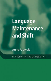 Language Maintenance and Shift av Anne Pauwels (Heftet)