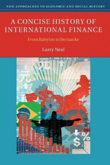 A Concise History of International Finance av Larry Neal (Heftet)