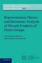 Representation Theory and Harmonic Analysis of Wreath Products of Finite Groups av Tullio Ceccherini-Silberstein, Fabio Scarabotti og Filippo Tolli (Heftet)