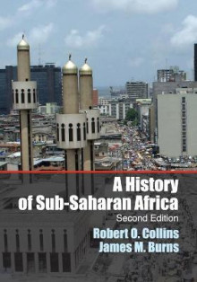 A History of Sub-Saharan Africa av Robert O. Collins og James M. Burns (Heftet)