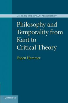 Philosophy and Temporality from Kant to Critical Theory av Espen Hammer (Heftet)