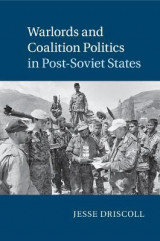 Omslag - Warlords and Coalition Politics in Post-Soviet States