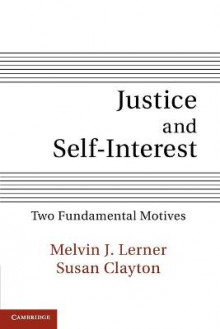 Justice and Self-Interest av Melvin J. Lerner og Susan Clayton (Heftet)