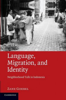Language, Migration, and Identity av Zane Goebel (Heftet)