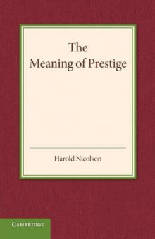 The Meaning of Prestige av Harold Nicolson (Heftet)