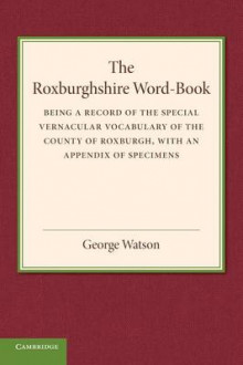 The Roxburghshire Word-book av George Watson (Heftet)