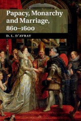 Omslag - Papacy, Monarchy and Marriage 860-1600