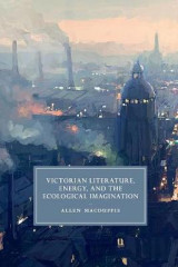 Omslag - Victorian Literature, Energy, and the Ecological Imagination