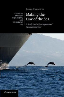 Making the Law of the Sea av James Harrison (Heftet)