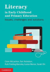 Literacy in Early Childhood and Primary Education av Ruth Fielding-Barnsley, Claire McLachlan, Louise Mercer, Tom Nicholson og Sarah Ohi (Heftet)