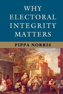 Why Electoral Integrity Matters av Pippa Norris (Heftet)