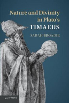 Nature and Divinity in Plato's Timaeus av Sarah Broadie (Heftet)
