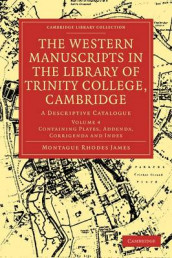 The Western Manuscripts in the Library of Trinity College, Cambridge av Montague Rhodes James (Heftet)