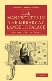 The Manuscripts in the Library at Lambeth Palace av Montague Rhodes James (Heftet)