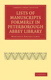 Lists of Manuscripts Formerly in Peterborough Abbey Library av Montague Rhodes James (Heftet)