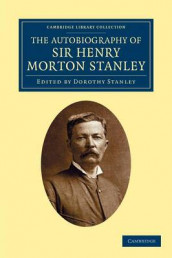 The Autobiography of Sir Henry Morton Stanley, G.C.B av Henry Morton Stanley (Heftet)