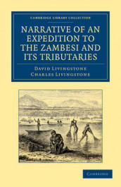Narrative of an Expedition to the Zambesi and its Tributaries av Charles Livingstone og David Livingstone (Heftet)