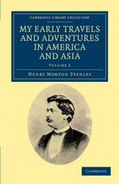 My Early Travels and Adventures in America and Asia av Henry Morton Stanley (Heftet)