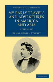 My Early Travels and Adventures in America and Asia 2 Volume Set av Henry Morton Stanley (Blandet mediaprodukt)